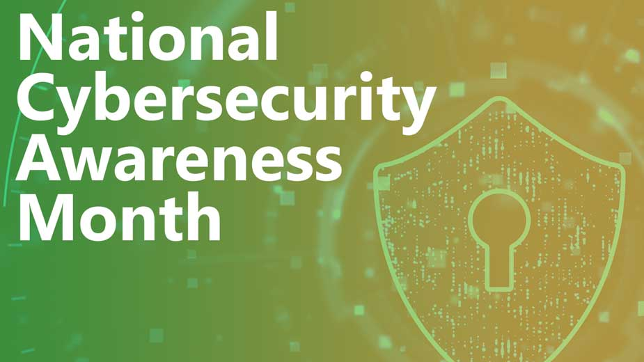 Cybersecurity Awareness month marked in October.