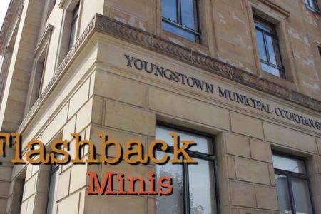 Flashback Minis: Youngstown Municipal Courthouse