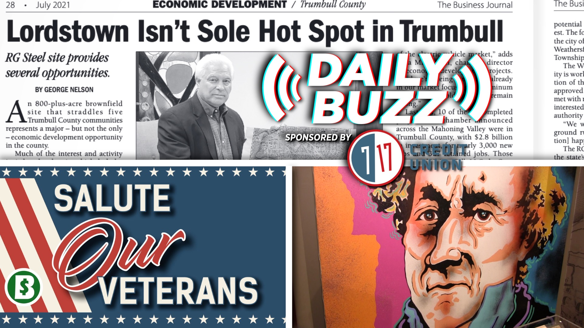 Daily Buzz 7-2-21   Trumbull County Development in the July Issue, Salute Our Veterans in Flashback